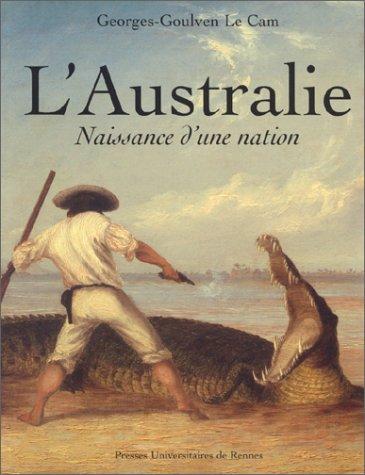 L'Australie : Naissance d'une Nation