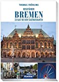 Reiseführer Bremen: Zu Gast bei den Stadtmusikanten