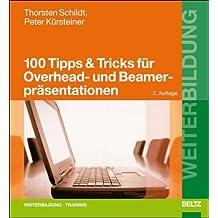100 Tipps & Tricks für Overhead- und Beamerpräsentationen (Beltz Weiterbildung)