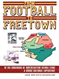 From Football to Freetown by Jake Schierling (2013-10-02)