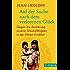 Auf der Suche nach dem verlorenen Glück: Gegen die Zerstörung unserer Glücksfähigkeit in der frühen Kindheit (Beck Paperback)