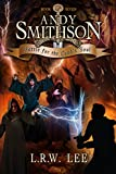 Battle for the Land's Soul: Teen & Young Adult Epic Fantasy Book (Andy Smithson 7)