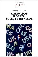 La France dans le nouveau désordre international Broché