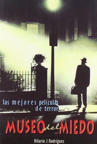 Museo del miedo. Las mejores películas de terror (Géneros) por Hilario J. Rodríguez