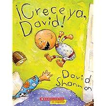 ¡Crece ya, David! = Grow Up, David! (David Books)