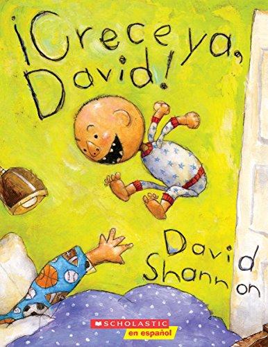 ¡Crece ya, David! = Grow Up, David! (David Books) por David Shannon