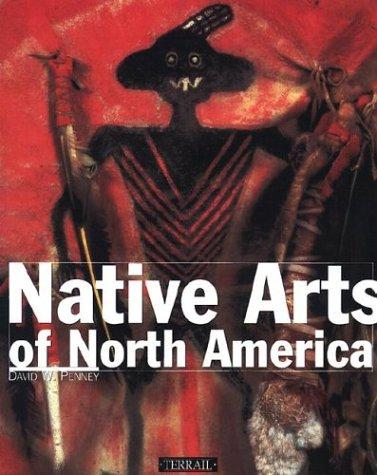 ART DES INDIENS D'AMERIQUE DU NORD. En langue anglaise par David-W Penney