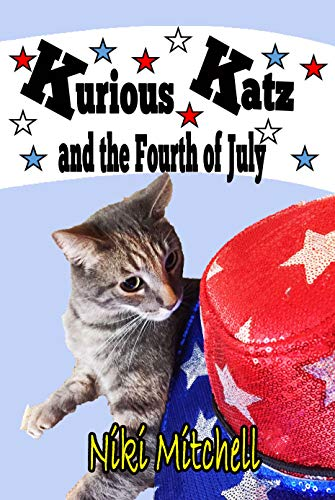 Kurious Katz and the Fourth of July (A Kitty Adventure for Kid and Cat Lovers Book 9) (English Edition)