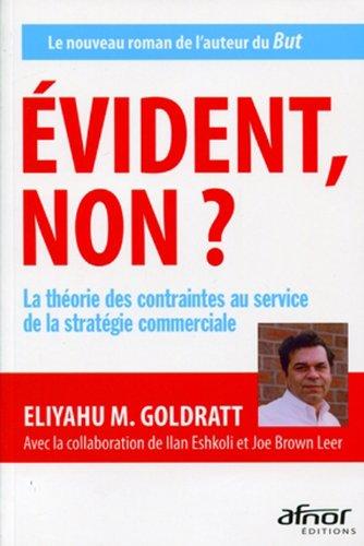 Evident non ? - La théorie des contraintes au service de la stratégie commerciale par Eliyahu M. Goldratt