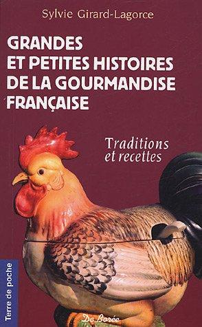 Grandes et petites histoires de la gourmandise française : Traditions et recettes