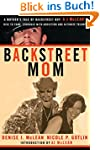Backstreet Mom: A Mother's Tale of Ba...
