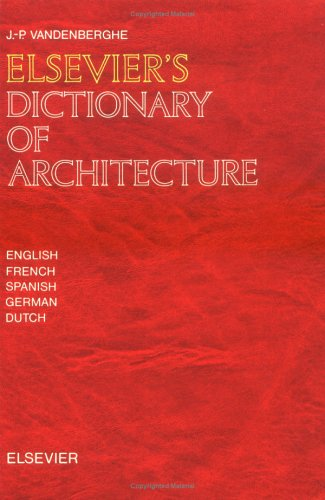 Elsevier's Dictionary of Architecture