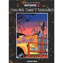 Bitume, Tome 3 : Cow-boy Louie l'Australien