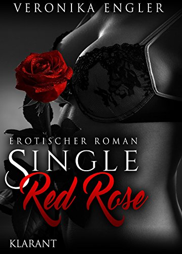 Single red Rose. Erotischer Roman von [Engler, Veronika]