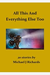 All This And Everything Else Too Kindle Edition