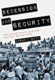 Secession and Security: Explaining State Strategy against Separatists (Cornell Studies in Security Affairs)
