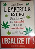 l empereur est nu une histoire du cannabis et de sa prohibition
