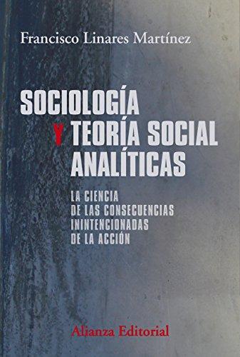 Sociología y teoría social analíticas (El Libro Universitario - Manuales) por Francisco Linares Martínez