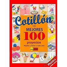 Cotillon Los Mejores 100 Proyectos (El Libro De)