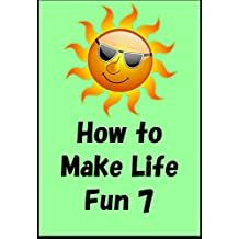 How to make life fun and good 7 (Japanese Edition)