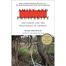 Amity and Prosperity: One Family and the Fracturing of America - Winner of the Pulitzer Prize for Non-Fiction 2019