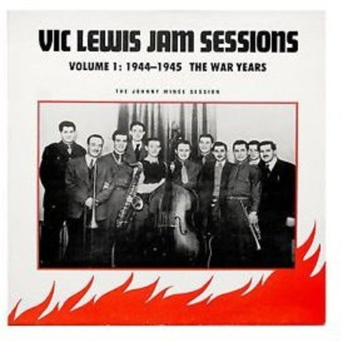 Vic Lewis ‎– Vic Lewis Jam Sessions Volume 1: 1944-1945 The War Years