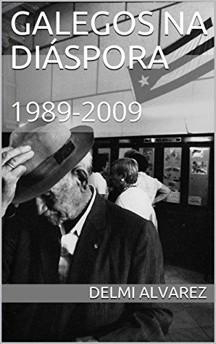 Descargar Libro Galegos na Diáspora: 1989-2009 (Galician Edition) de Delmi Alvarez
