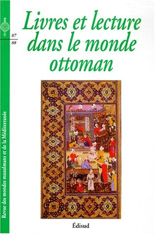 Livres et lecture dans le monde Ottoman par Edisud