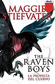 The raven boys: la profecía del cuervo par Maggie Stiefvater