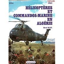Hélicoptères et commandos-marine en Algérie (Élite)