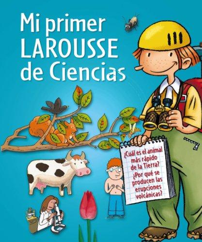 Mi primer Larousse de Ciencias (Larousse - Infantil / Juvenil - Castellano - A Partir De 8 Años) por Aa.Vv.