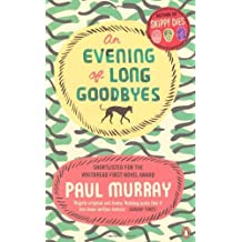 An Evening of Long Goodbyes by Murray, Paul (2011) Paperback
