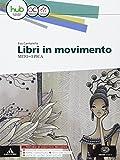 Libri In Movimento. Mito E Epica. Per Le Scuole Superiori. Con E-book. Con Espansione Online