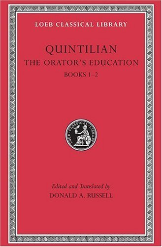 The Orator's Education, Volume I: Books 1-2 (Loeb Classical Library) by Quintilian (2002-01-10)
