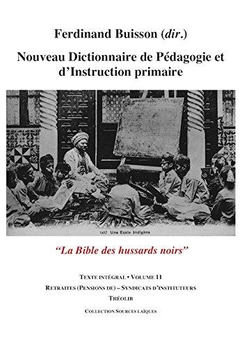 Nouveau Dictionnaire de Pedagogie et d'Instruction Primaire Volume 11 (Retraites - Syndicats) par Ferdinand Buisson