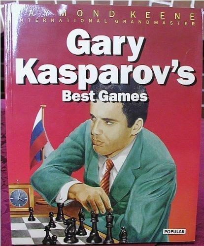 Gary Kasparov's Best Games (The Batsford Chess Library) by Raymond Keene (1993-11-02)