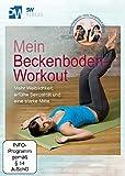Mein Beckenboden-Workout - Mehr Weiblichkeit, erfüllte Sexualität und eine starke Mitte (Beckenbodentraining)