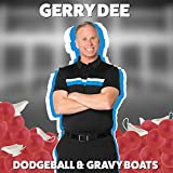 Dodgeball & Gravy Boats [Explicit]