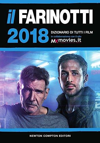 Il Farinotti 2018. Dizionario di tutti i film por Pino Farinotti