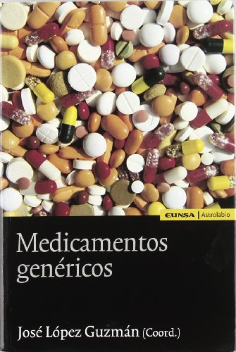 Medicamentos genéricos: una aproximación interdisciplinar (Astrolabio) por JOSE LOPEZ GUZMAN