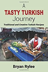 A Tasty Turkish Journey by Bryan Rylee (2015-08-30)