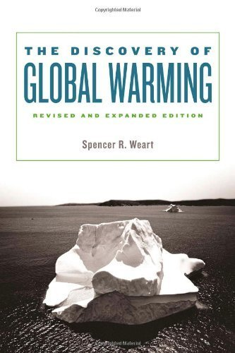 The Discovery of Global Warming: Revised and Expanded Edition (New Histories of Science, Technology, and Medicine) Revised edition by Weart, Spencer R. (2008) Paperback