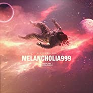 MELANCHOLIA 999 [Explicit]