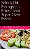 Salads Hd Photograph Picture book Super Clear Photos (English Edition)