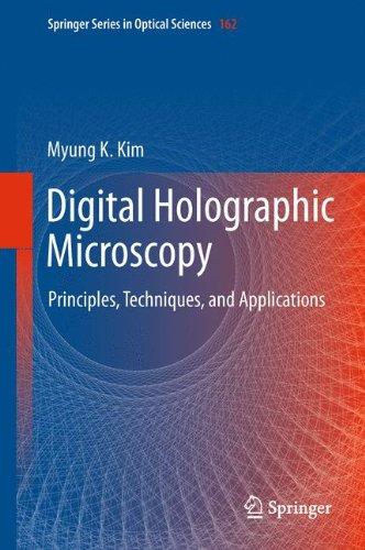 Preisvergleich Produktbild Digital Holographic Microscopy: Principles,  Techniques,  and Applications (Springer Series in Optical Sciences,  Band 162)