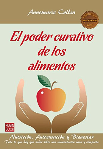 El Poder Curativo De Los Alimentos (Masters / Salud)