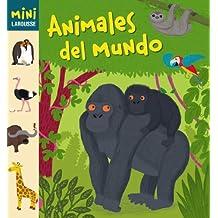 Animales del mundo (Larousse - Infantil / Juvenil - Castellano - A Partir De 5/6 Años - Colección Mini Larousse)