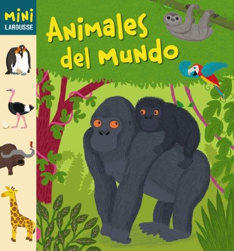 Animales del Mundo (Larousse - Infantil / Juvenil - Castellano - A Partir De 5/6 Años - Colección Mini Larousse) por Aa.Vv.