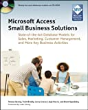 Microsoft Access Small Business Solutions: State-of-the-Art Database Models for Sales, Marketing, Customer Management, and More Key Business Activities by Teresa Hennig (2010-03-08)