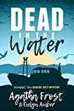 Dead in the Water (Scarlet Cove Seaside Cozy Book 1) by Agatha Frost